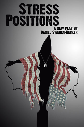 Stress Positions:A New Play by Daniel Sweren-Becker